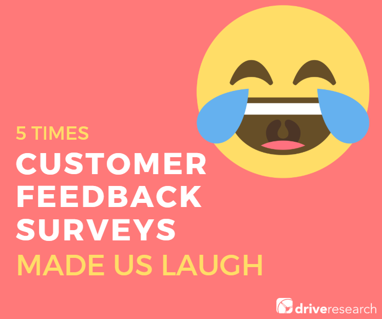 5-Times-Customer-Feedback-Surveys-Made-us-Laugh-market-research