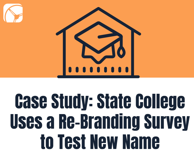 Case Study: State College Uses a Re-Branding Survey to Test New Name with Drive Research