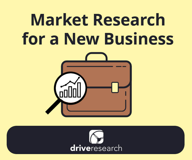 market research for a new business with drive research
