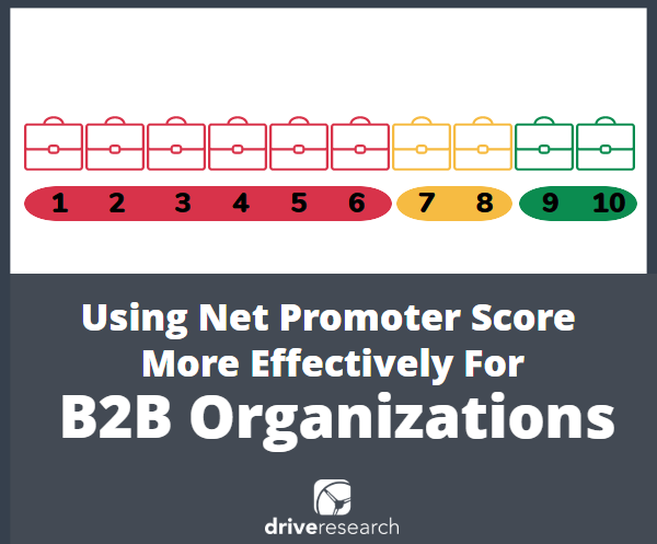 Using NPS more effectively for B2B organizations | drive research