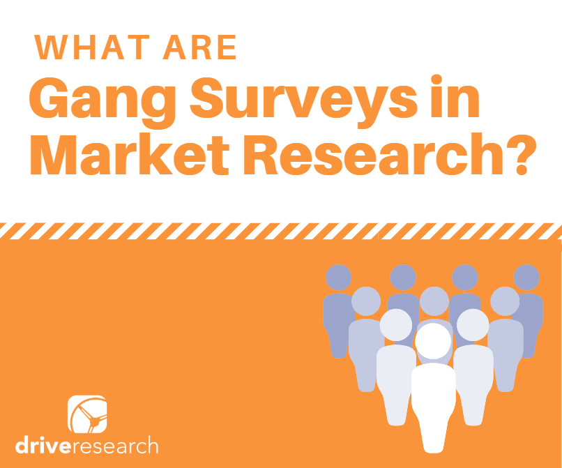 What are gang surveys in market research? | Defined by Drive Research