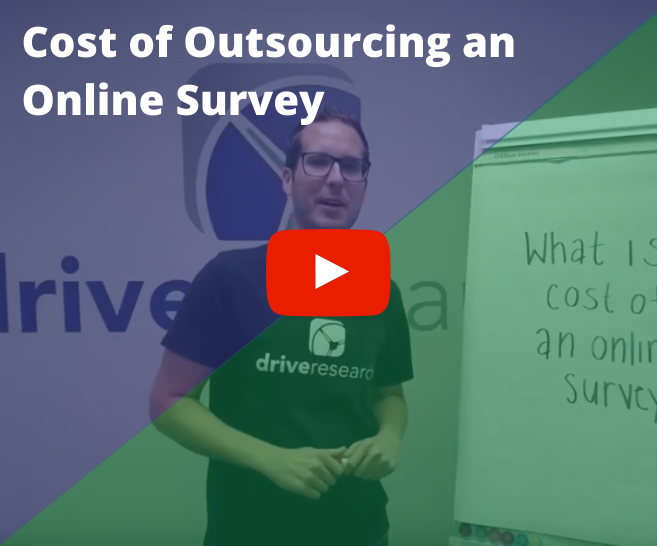 How Much Does it Cost to Outsource an Online Survey Video with Drive Research