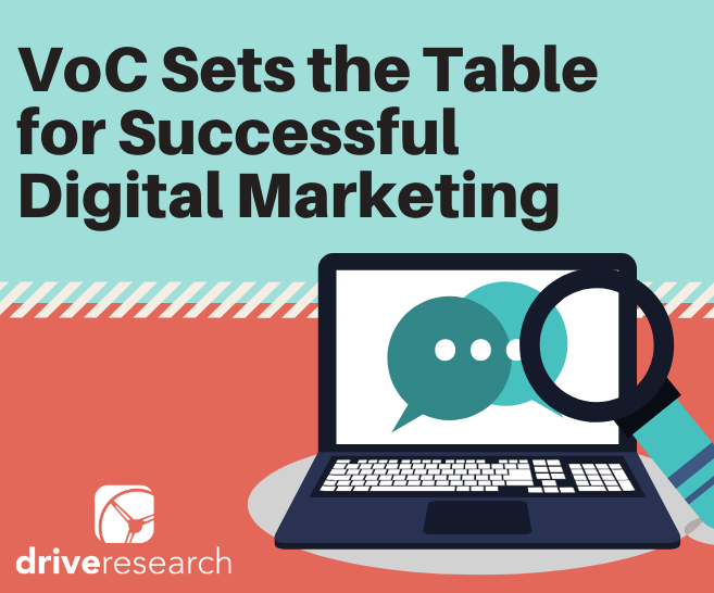 6 Ways Voice of Customer (VoC) Sets the Table for Successful Digital Marketing