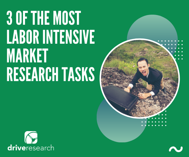 Inside 3 of the Most Labor Intensive Market Research Tasks