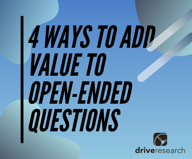 4 Ways to Add Value to Open-Ended Questions from Surveys | Market Research Utica