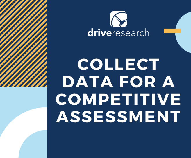 collect data for competitive assessment market research