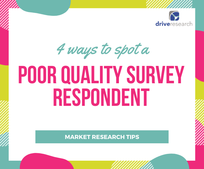 4 Ways to Spot a Poor Quality Survey Respondent