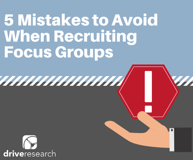 5 Mistakes to Avoid When Recruiting Focus Groups
