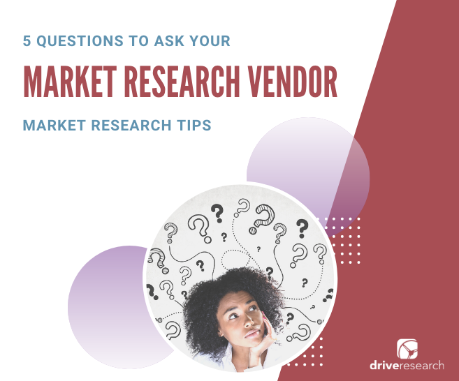 5 Questions to Ask Your Market Research Vendor