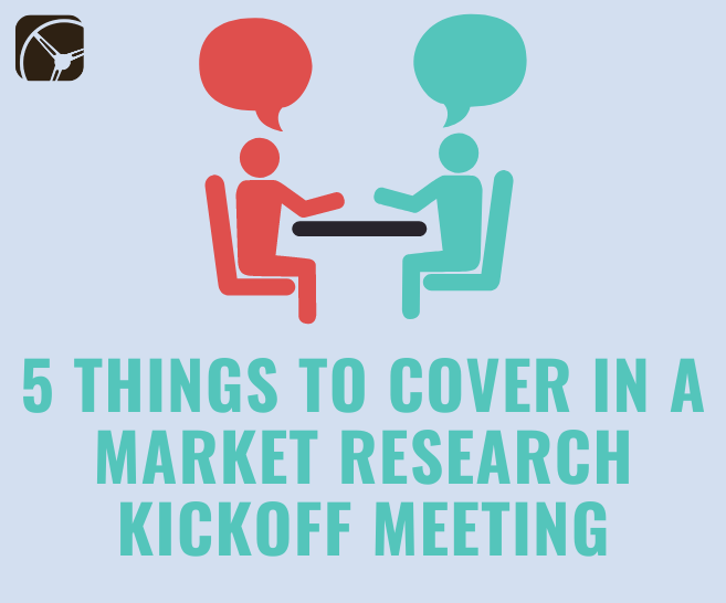 items to cover in market research kickoff meeting