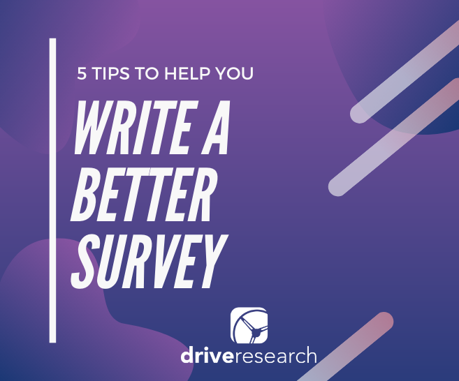 5 Tips to Help You Write a Better Survey