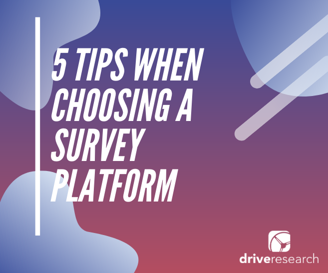 5 Tips When Choosing a Survey Platform | Market Research Buffalo