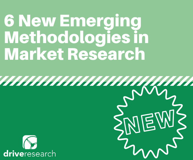 New Emerging Methodologies in Market Research