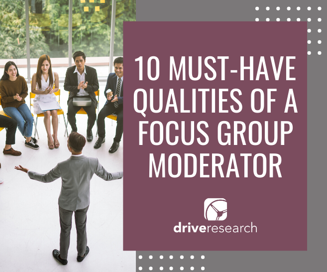 10 Must-Have Qualities of a Focus Group Moderator | Syracuse, NY