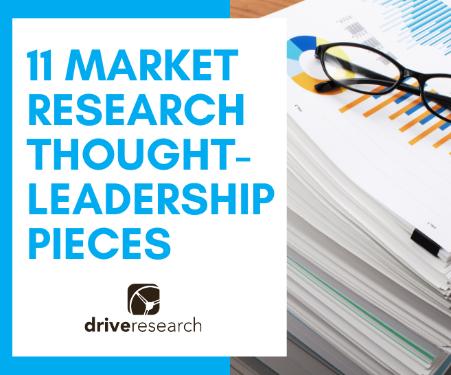 market research thought leadership pieces from drive research