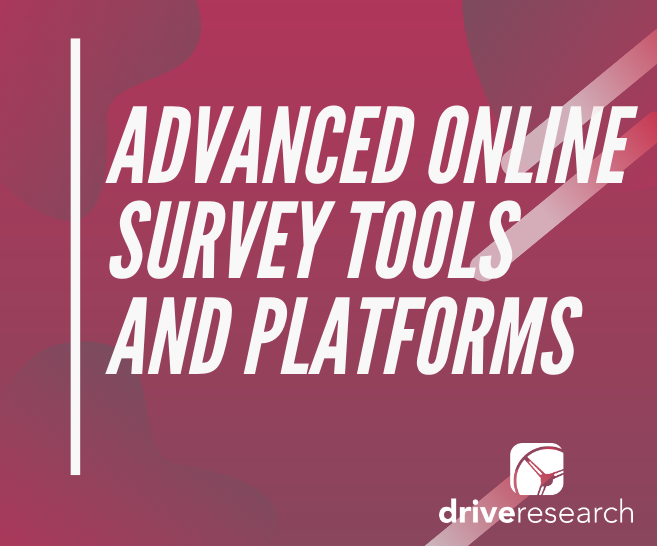 6 Capabilities of Advanced Online Survey Tools and Platforms