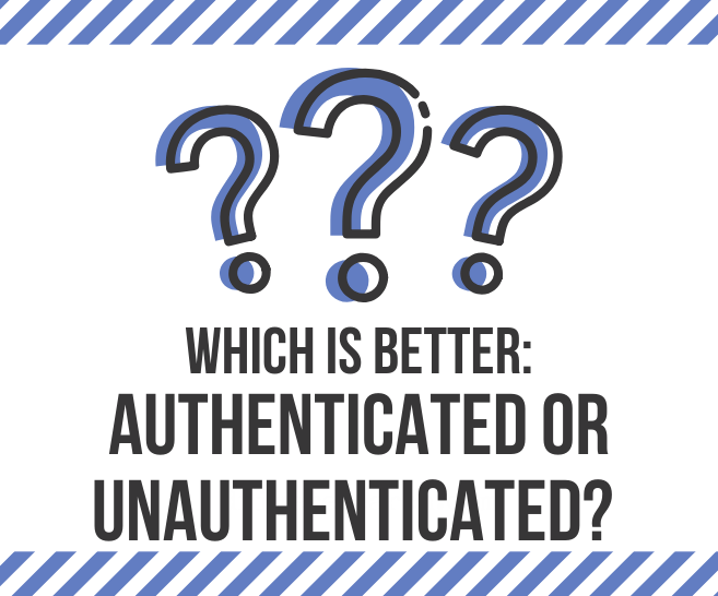 Authenticated Versus Unauthenticated Online Surveys - Which is Better?