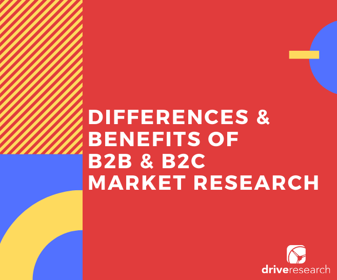 B2C and B2B Market Research | The Difference and Benefits