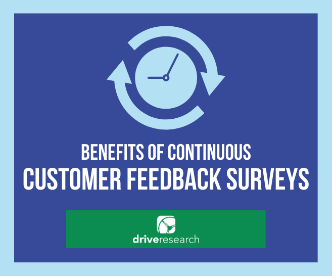 The Benefits of Continuous Customer Feedback Surveys