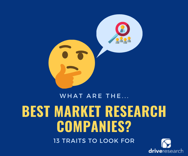 Best Market Research Companies | 13 Traits to Look For