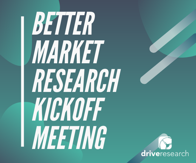 Follow These 6 Tips for a Better Market Research Kickoff Meeting | Market Research Company Syracuse, NY