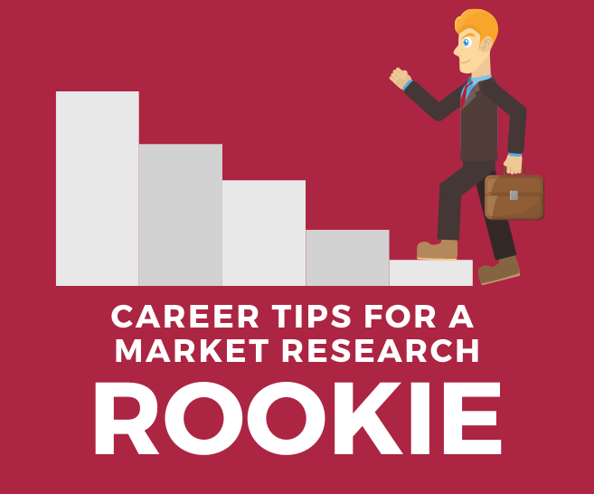 8 Career Tips for Rookies in Market Research