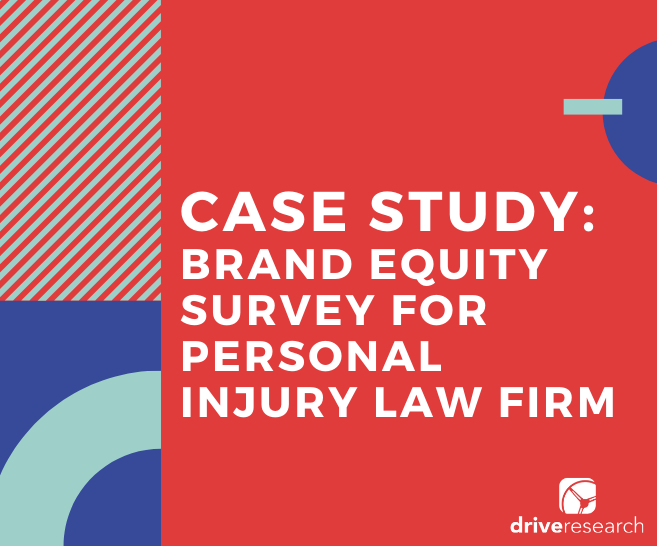 Case Study: Brand Equity Survey for Personal Injury Law Firm
