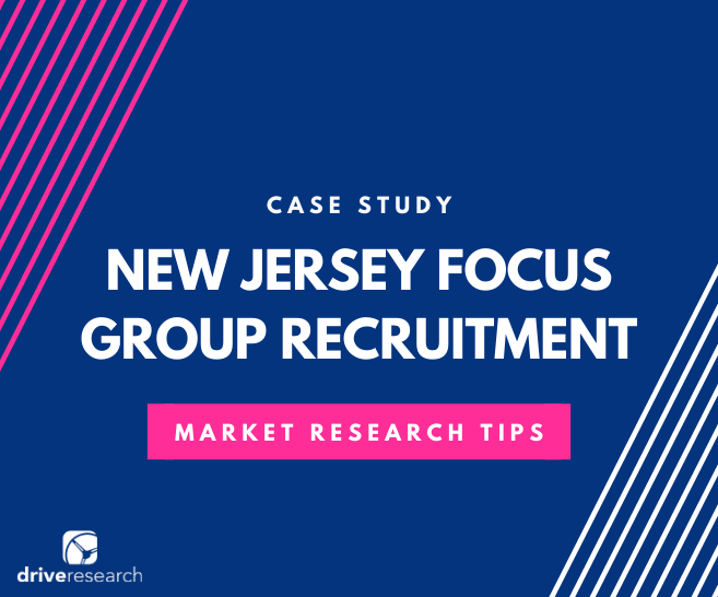 Case Study: New Jersey Focus Groups Recruitment