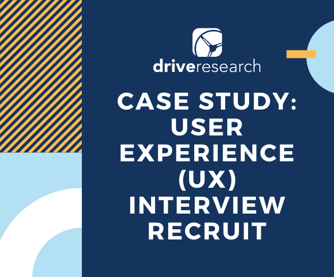 Case Study: User Experience (UX) Interview Recruit