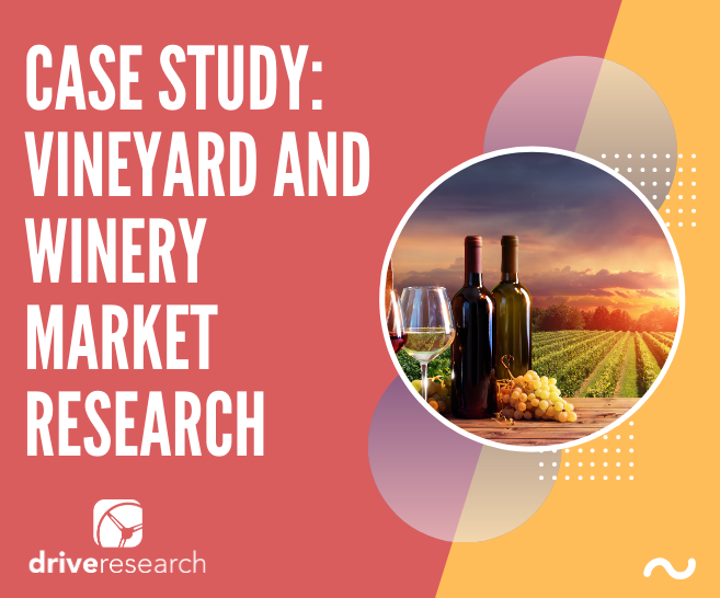 Case Study: Vineyard and Winery Market Research