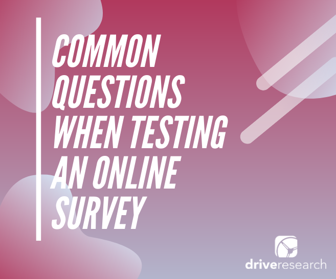 Common Questions When Testing an Online Survey | Company in NY