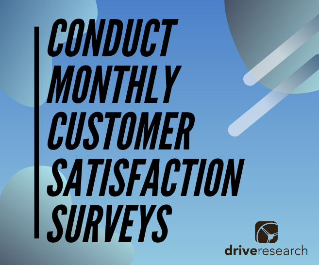 Why You Should Conduct Monthly Customer Satisfaction Surveys