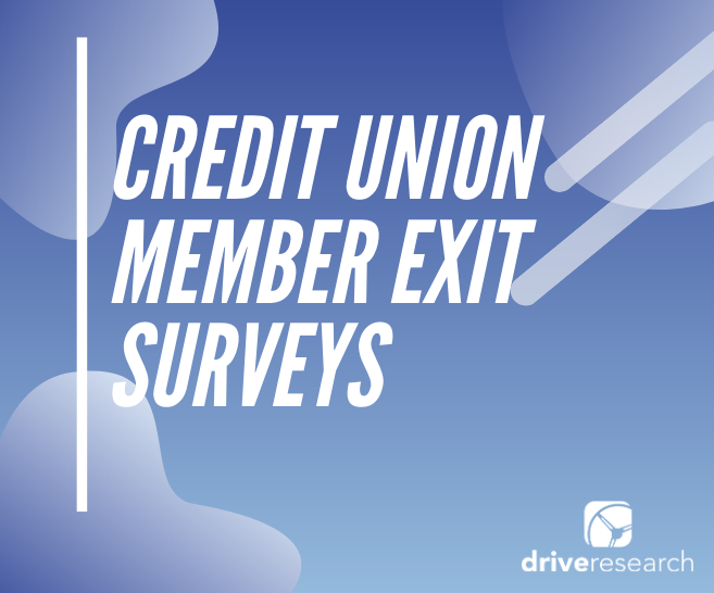 Credit Union Member Exit Surveys | What, How, and Why?