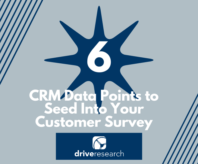 6 CRM Data Points to Seed Into Your Customer Survey | Firm in Upstate NY