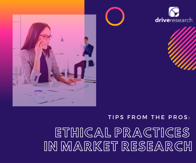 Ethical Practices in Market Research