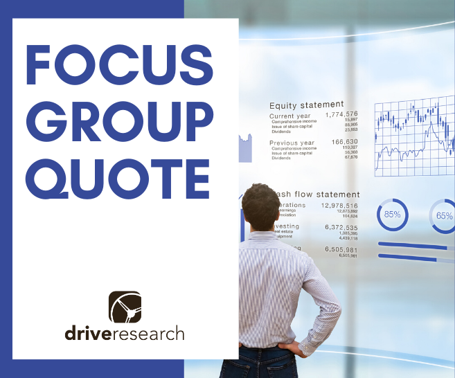 Focus Group Quote | Here is What to Look For From a Market Research Firm