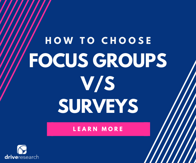 Focus Groups vs. Survey Research | How to Choose a Market Research Methodology