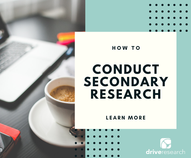 How to Conduct Secondary Research