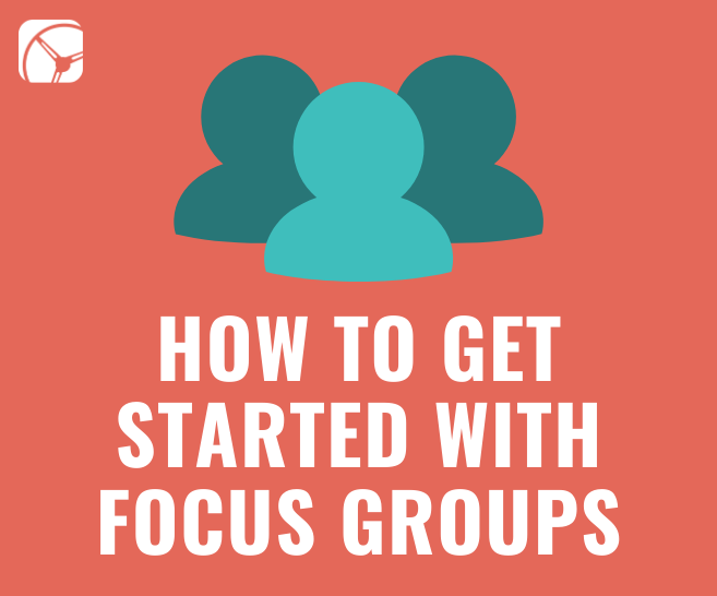 How to Get Started With Focus Group Market Research