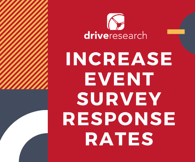 3 Out of the Box Tips to Increase Event Survey Response Rates