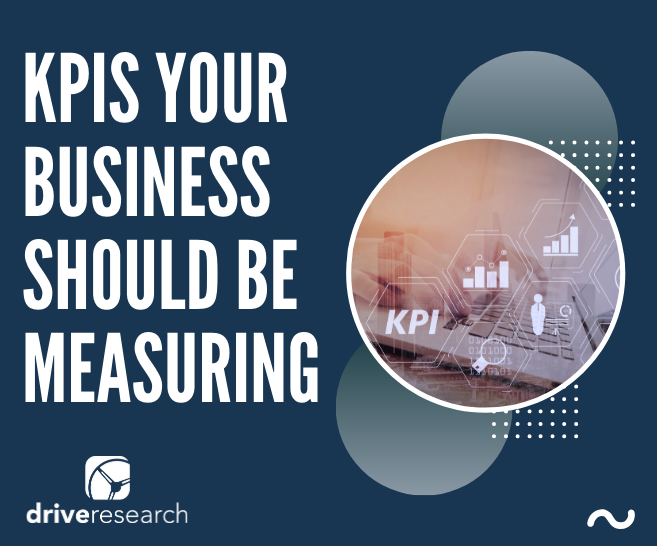 6 KPIs Your Business Should Be Measuring | Market Research Syracuse