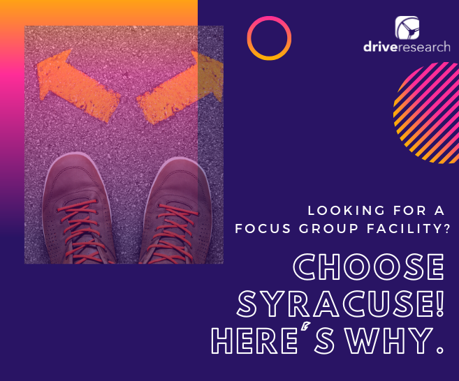 Looking for a Focus Group Facility in Buffalo? Consider Syracuse. Here's Why.
