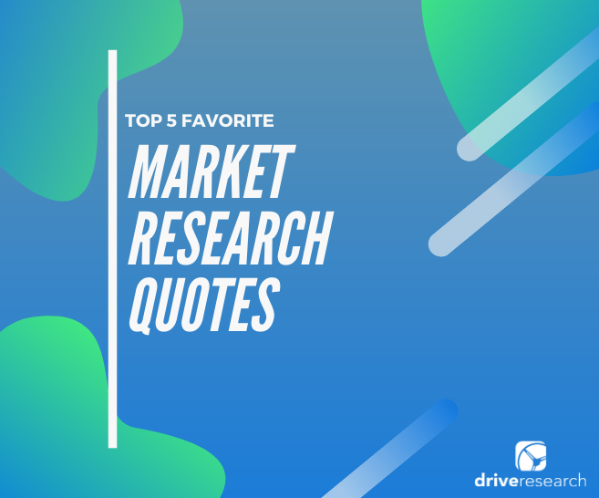 Market Research Quotes | 5 of My Favorites