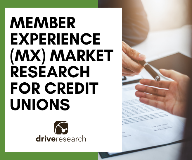 Member Experience (MX) Market Research for Credit Unions