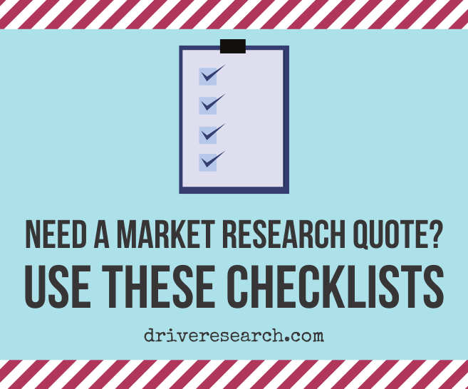 Need a Market Research Quote? Use These Ultimate Checklists