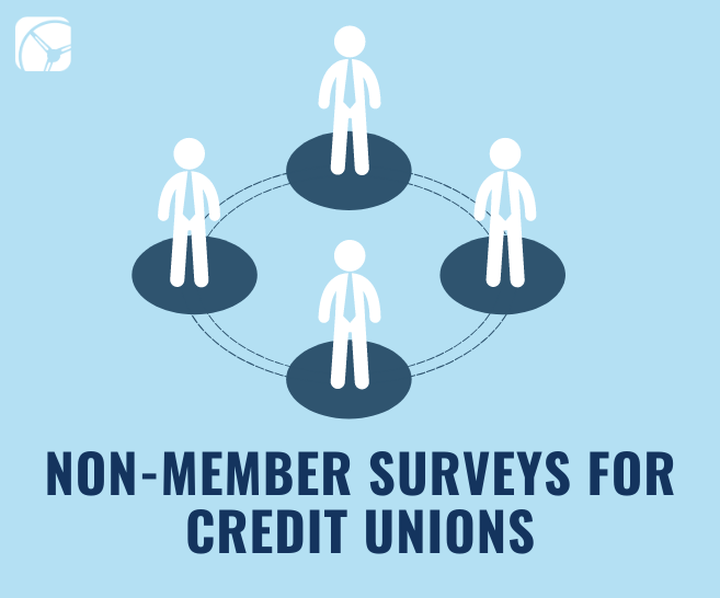 Non-Member Surveys for Credit Unions | Product Development and Strategy