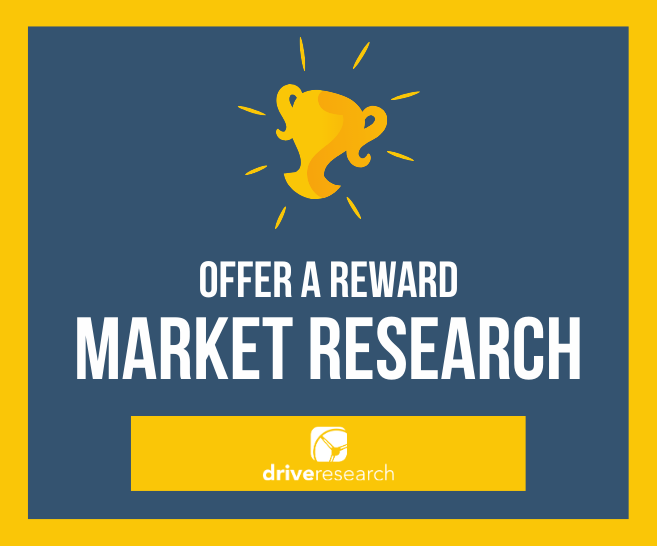 You Should Offer a Reward for Your Market Research – Here's Why