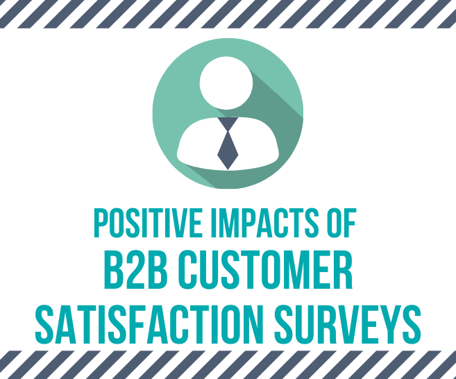 8 Positive Impacts of a B2B Customer Satisfaction Survey