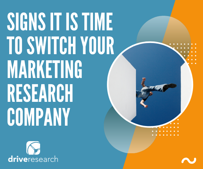 4 Signs It Is Time to Switch Your Marketing Research Company