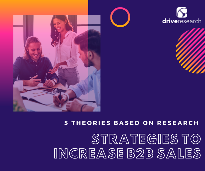 Strategies to Increase B2B Sales | 5 Theories Based on Research